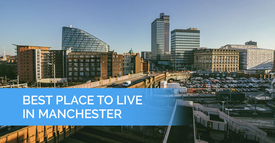 Best place to live in manchester featured image