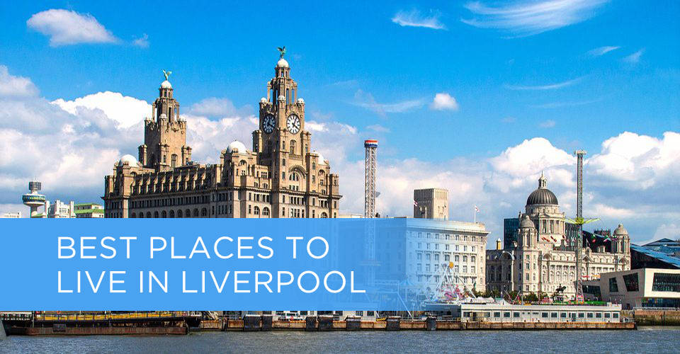 best places to live in liverpool featured