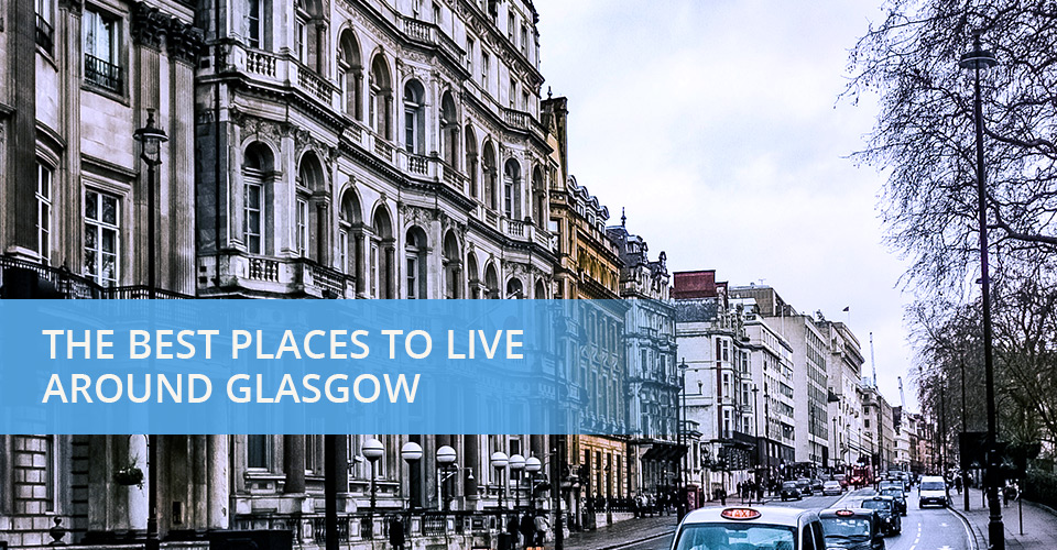 The Best Places to Live Around Glasgow featured image